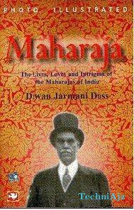 Maharaja: The Lives Loves & Intrigues Of The Maharaja Of India(Paperback)