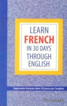Learn French In 30 Days Through English(Paperback)