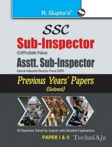 SSC: Sub- Inspector, Asstt. Sub- Inspector (CAPFs / Delhi Police / CISF) Previous Years' Papers (Paper I & II) (Solved)(Paperback)