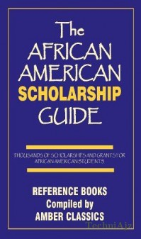 The African American Scholarship Guide(Paperback)