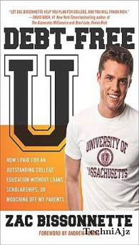 Debt- Free U: How I Paid for an Outstanding College Education Without Loans, Scholarships, or Mooching Off My Parents(Paperback)