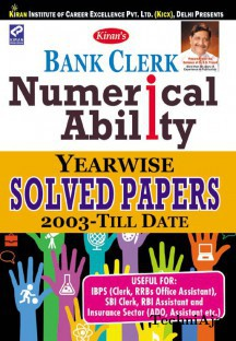 Kiran s Bank clerk Numerical ability Yearwise solved papers 2003 Till date(Paperback)