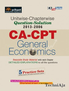Unitwise- Chapterwise Questions- Solutions (2013- 2006) CA- CPT General Economics(Paperback)
