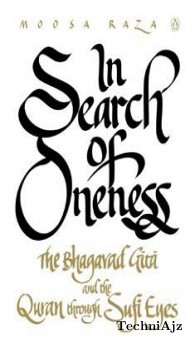 In Search of Oneness: The Bhagavd Gita and the Quran Through Sufi Eyes(Paperback)