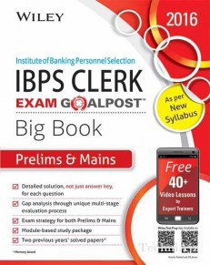 Wiley's Institute of Banking Personnel Selection (IBPS) Clerk Exam Goalpost, Big Book, Prelims & Mains(Paperback)