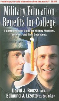 Military Education Benefits for College: A Comprehensive Guide for Military Members, Veterans, and Their Dependents(Paperback)