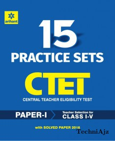 15 Practice Sets CTET Central Teacher Eligibility Test Paper- 1 Teacher Selection for Class (I- V) 2017(Paperback)