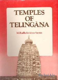 Temples Of Telingana: The Architecture, Iconography Adn Sculpture Of The Calukya And Kakatiya Temples(Hardcover)