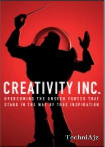 Creativity, Inc. : Overcoming the Unseen Forces That Stand in the Way of True Inspiration(Paperback)