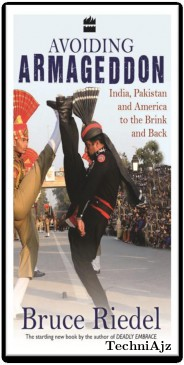 Avoiding Armageddon: India, Pakistan and America to the Brink and Back(Paperback)