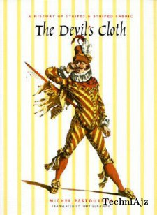 The Devil's Cloth: A History of Stripes and Striped Fabric(Hardcover)