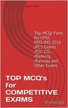 COMPETITIVE EXAMS - Top MCQ's for UPSC PRELIMINARY 2016 /SSC CGL Exams /PCS /Banking /Railway and All Other Exams
