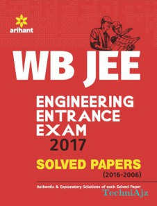 WB JEE Engineering Entrance Exam 2017 Solved Papers (2016- 2006)(Paperback)
