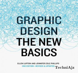 Graphic Design: The New Basics: Second Edition, Revised and Expanded(Paperback)