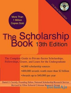 The Scholarship Book: The Complete Guide to Private-Sector Scholarships, Fellowships, Grants, and Loans for the Undergraduate(Paperback)