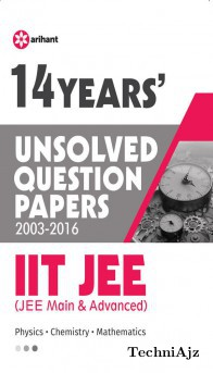 14 Years' Unsolved Question Papers (2003- 2016) IIT JEE (JEE MAIN & ADVANCED)(Paperback)