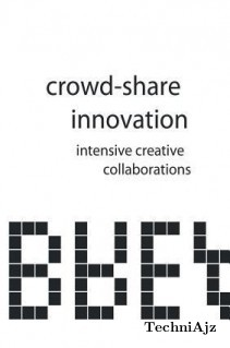 Crowd- Share Innovation: Intensive Creative Collaborations(Paperback)