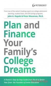 Plan and Finance Your Family's College Dreams: A Parent's Step- By- Step Guide from Pre- K to Senior Year(Paperback)