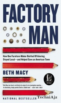 Factory Man: How One Furniture Maker Battled Offshoring, Stayed Local- And Helped Save an American Town(Paperback)