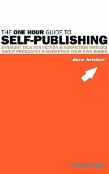 The One Hour Guide to Self- Publishing(Paperback)
