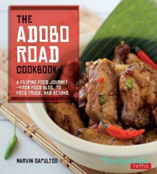 The Adobo Road Cookbook: A Filipino Food Journey- From Food Blog, to Food Truck, and Beyond[ Filipino Cookbook, 99 Recipes](Paperback)