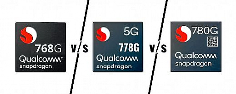 Snapdragon 780G Vs Snapdragon 778G VS Snapdragon 768G