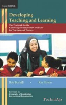 Developing Teaching and Learning: The Textbook for the Cambridge International Certificate for Teachers and Trainers(Paperback)