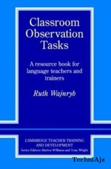 Classroom Observation Tasks: A Resource Book for Language Teachers and Trainers(Paperback)