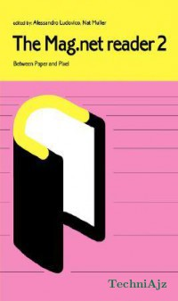 The Mag.Net Reader 2 - Between Paper and Pixel(Paperback )