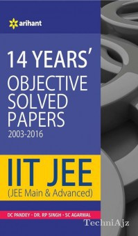 14 Years' Objective Solved Papers (2003- 2016) IIT JEE (JEE MAIN & ADVANCED)(Paperback)